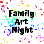 PTA Association Meeting and Family Art Night (We Need Volunteers!)